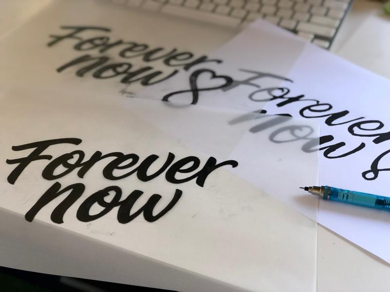 Process sketches - Forever Now Logo brush script logo creation process sketch brand identity typography handdrawn logo wordmark design branding logotype logo design logo