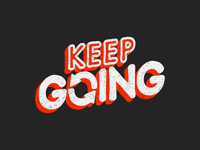 Keep Going lunchboxbrain illustration lettering art positivity lettering