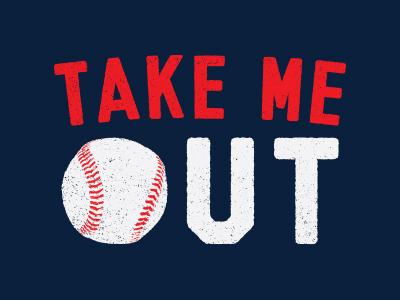 Take Me Out vintage type typography baseball