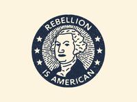 Rebellion Is American