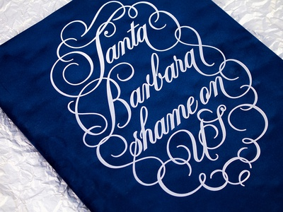 Santa Barbara cursive calligraphy type copperplate lettering shame
