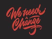 We need a Change