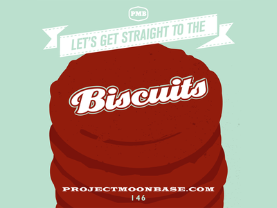Let's Get Straight to the Biscuits