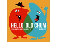 Hello Old Chum!