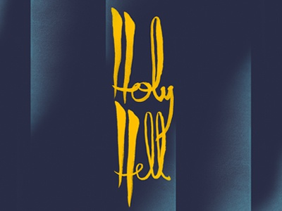 holy hell! typography branding brush illustration zine lettering wip