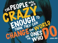 The crazy ones change the world by Steve Jobs
