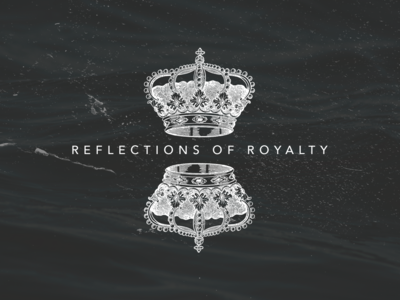Reflections of Royalty - Sermon Series Art
