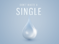 Don't Waste a Single Drop