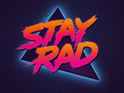 Stay Rad!