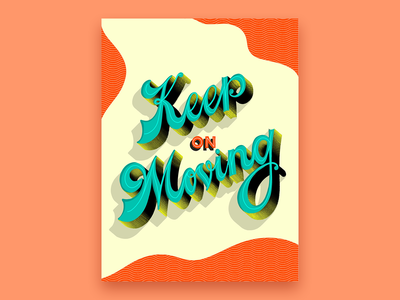 Keep on Moving design dribbbble texture lettering illustration hand lettering graphic design hand letter hand lettered typography