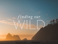 Finding Our Wild