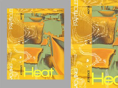 Heat composition designer branding poster artwork background editorial manipulation graphic design cover art book cover typography typography art poster a day poster art poster design advertising photoshop