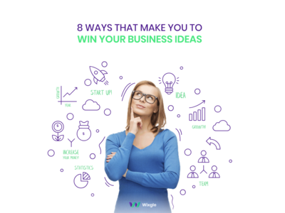 8 ways that make you win your business ideas