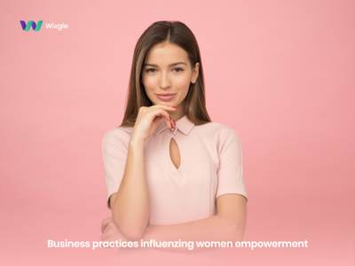 Business practices influencing women empowerment