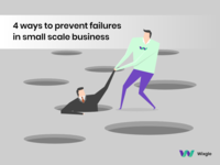 4 ways to prevent failures  in small scale business