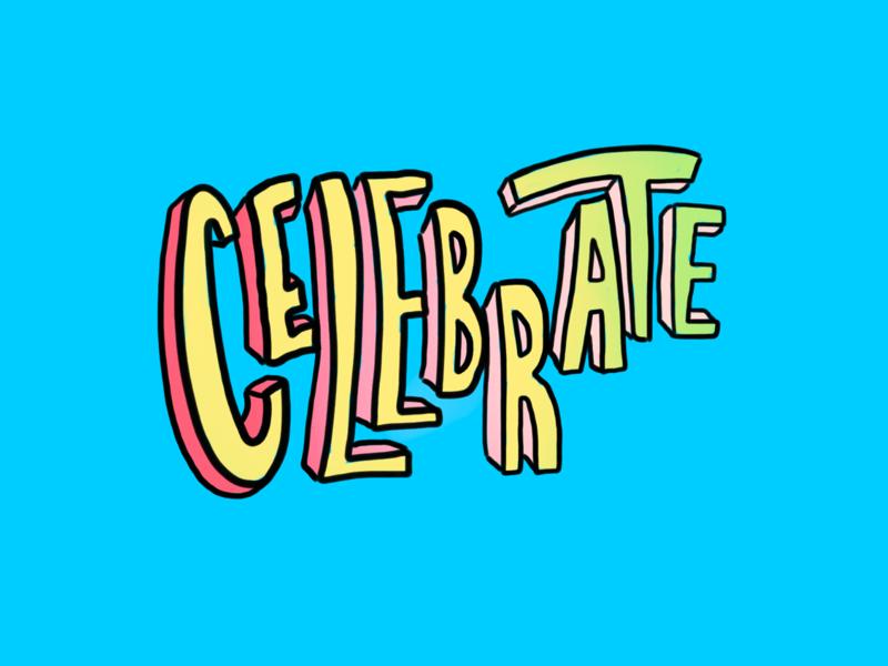 Celebrate funky hand drawn artoftheday artist art illustrator illustration pop vibrant colors sketch drawing hand lettering handlettering 3d 2d celebrate