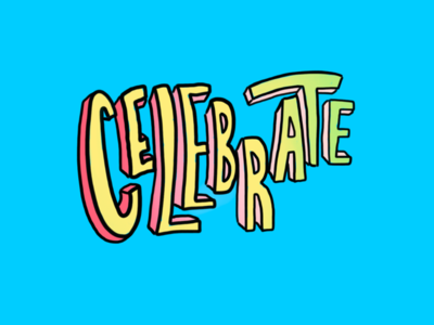 Celebrate funky hand drawn artoftheday artist art illustrator illustration pop vibrant colors sketch drawing hand lettering handlettering 3d 2d celebrate