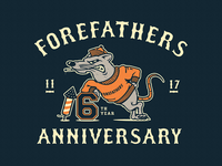 Forefathers 6 Year Anniversary