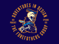 Adventures In Design Ep. 615 - The Forefathers Group