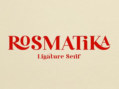 Rosmatika - Ligature Serif logo typeface ligature font branding magazine ligatures serif font font typography