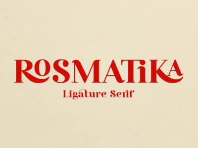 Rosmatika - Ligature Serif