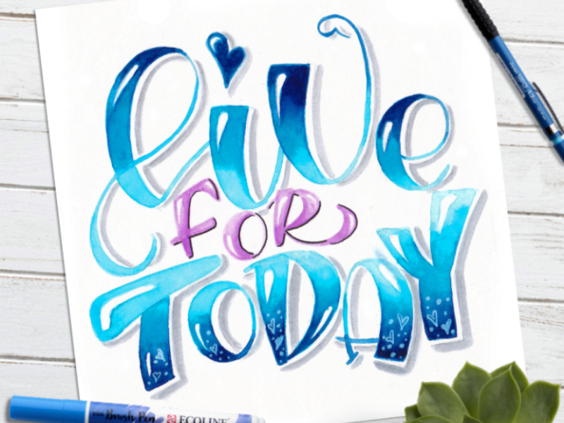Live for today 💙 design poster brushpen art watercolor calligraphy quotes lettering