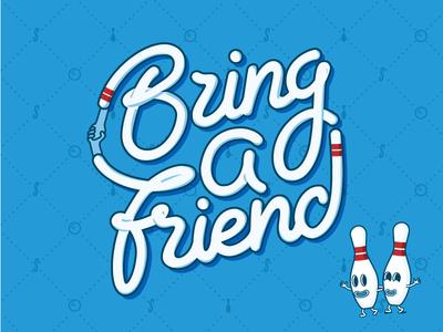 Bring a friend