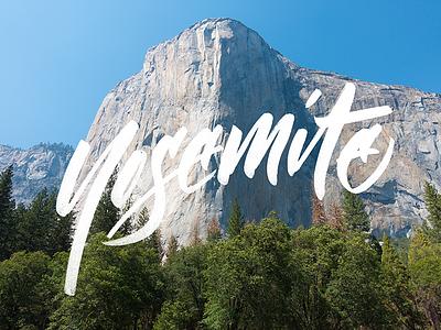 Yosemite travel el capitan yosemite script brush lettering
