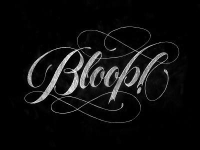 Bloop script spencerian sketch calligraphy lettering