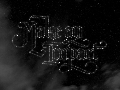 Make an impact calligraffiti calligraphy gothic type blackletter lettering make an impact