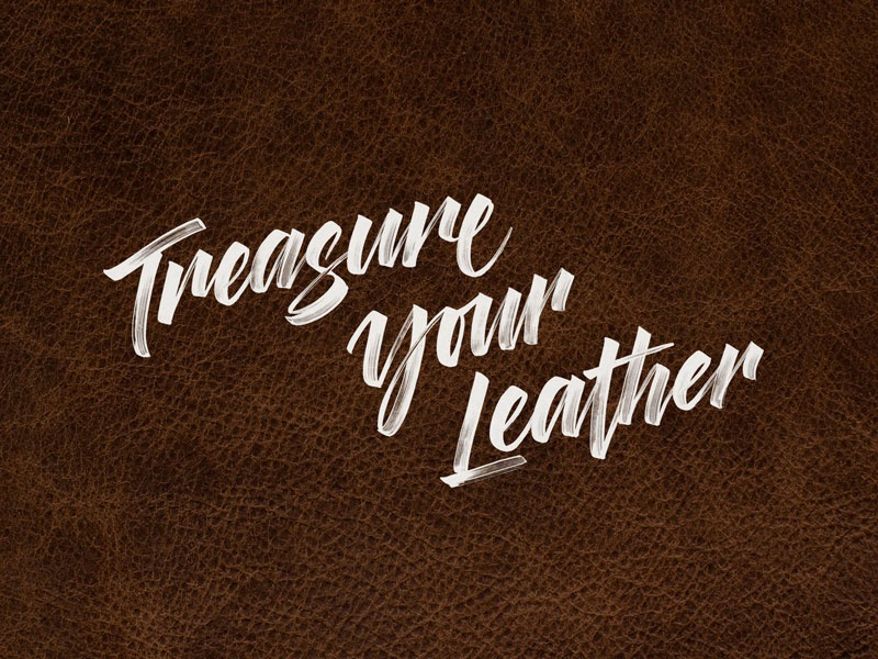Treasure Your Leather leather ink script typography calligraphy lettering