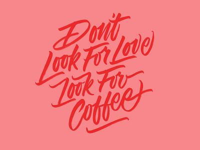Don't look for love hand lettering typoraphy lettering brush script
