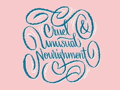 Cruel & Unusual Nourishment squiggle unusual cruel procreate typography lettering script