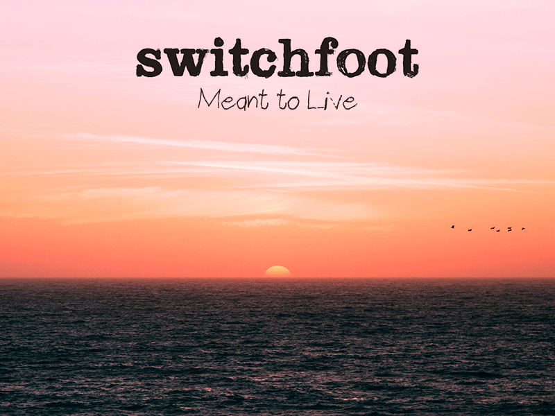 Switchfoot   meant to live remix 800x800