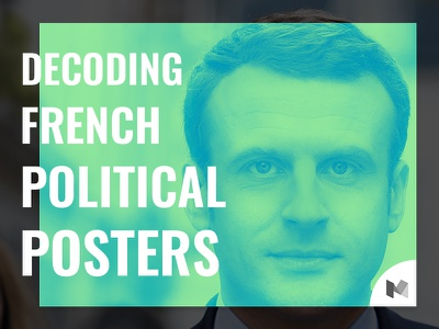 Decoding French Political Posters - Medium Article ui medium article blog macron french politics political posters user interface graphic design case study