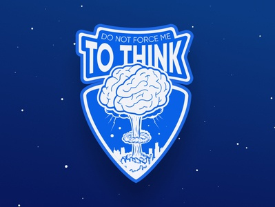 Sticker: Don't force me to think