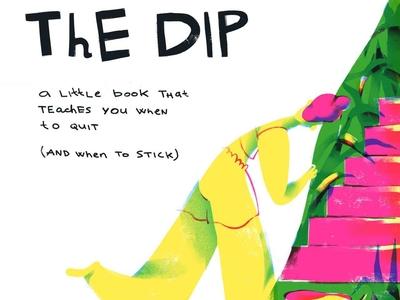 The Dip challange everyday art daily illustration improvement concentration freelance business seth godin dip book cover procreate doodle editorial illustration hand drawn design art illustration