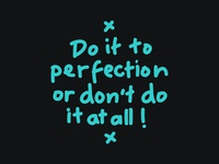 Do It To Perfection!