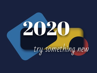 Try Something New in 2020