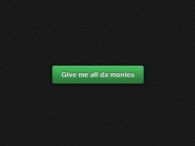 Press button, receive monies