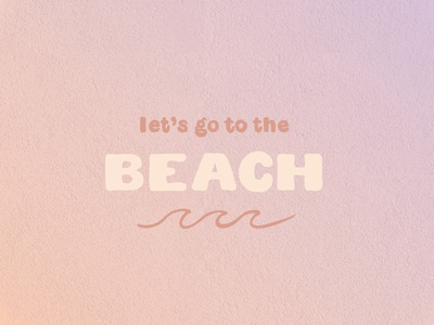 let's go to the beach summer gif waves ocean typography procreate illustration digital art graphic design design