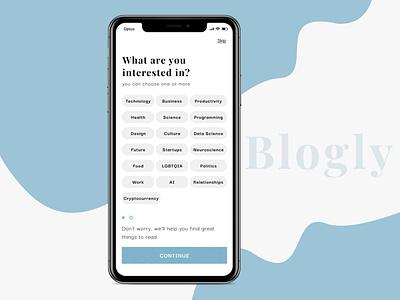 Blogly On-boarding screen design ux ui mobile app blog app typogaphy interests onboarding screen