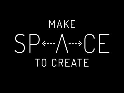 Make Space To Create