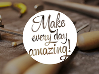 Make every day amazing! Part Deux