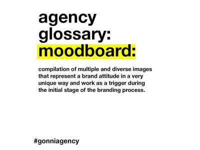 AGENCY GLOSSARY: MOODBOARD creative design creativedirection strategicdesign strategy moodboard branding digitalproducts design creativeagency brandidentity designthinking gonni gonniagency