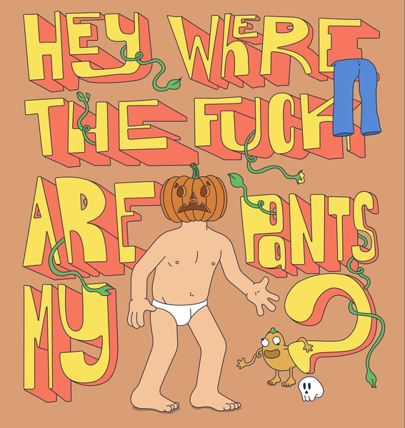 Where Are My Pants? design typography hand typography imagination quirky vector humor illustrator illustration creative adobe illustrator