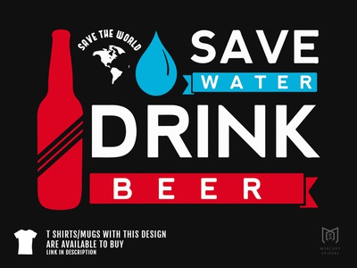 Save Water Drink Beer - T Shirt Design