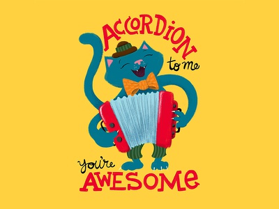 Accordion To Me, You're Awesome fun cat greeting card accordion happy fun cute animal card type lettering typography character cat