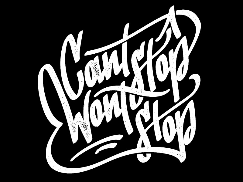 Cant Stop hotbox graffiti handstyles calligraphy vector script cant stop wont stop
