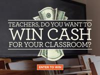 Teachers, Win Cash